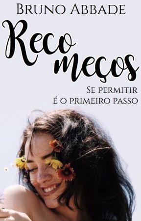 Recomeços (um conto) by brunoabbadee