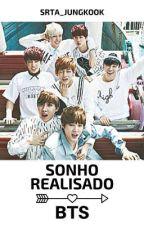 Sonho Realizado - BTS  by Srta_Jungkook01