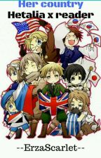 Her country Hetalia x Reader by --ErzaScarlet--