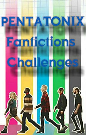 Pentatonix Challenge by PTXfanficProject