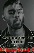 I Wanna See You Bright [Zayn Malik] [HOT-Explicita] by MalikciousZquad_97