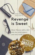 Revenge is Sweet//Wattys2017 by SwanDarling17