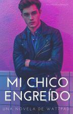 MI CHICO ENGREÍDO ((Corrigiendo)) by MildredDiazBaeza