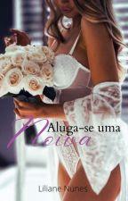 Rent A Bride (Aluga-se, uma noiva)(+18concluído)(Revisado)✔ by lilizimha
