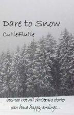 Dare to Snow by CutieFlutie