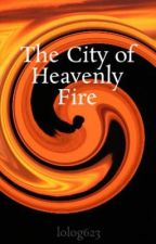 The City of Heavenly Fire {Discontinued} by lolog623
