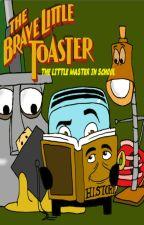 The Brave Little Toaster: the Little Master in school by Heylilvelvet