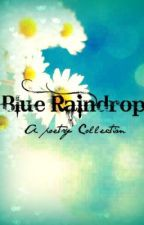 Blue Raindrops (Poetry Collection) by blueraindrops