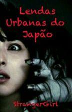 Lendas Urbanas do Japão by StrangerGirl070