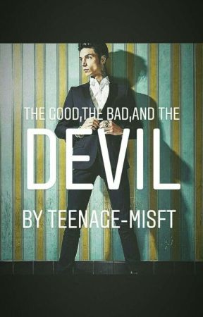 the good,the bad,and the devil? [completed] by teenage-misfit
