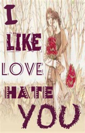I Like Love Hate You by miss_useless
