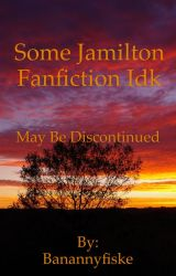 Jamilton | Hamilton AU -- MAY BE DISCONTINUED by Banannyfiske