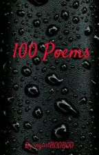 100 Poems by imjustBOOBOO