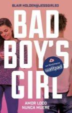 "BAD BOY'S GIRL #3 ""amor loco nunca muere"" by xcutiebeautyx"