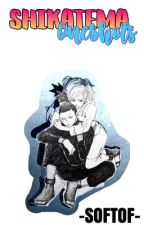 Shikatema OneShots~~ by SofTof