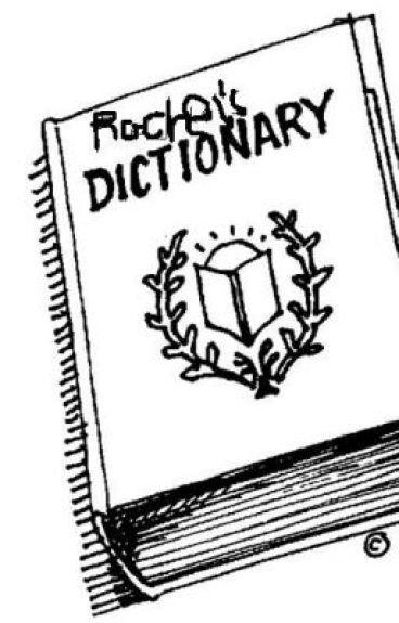 Rachel's Dictionary by rachel_goes_meowz