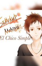 El Chico Simple (Mahikuro) by SleepyKuro2