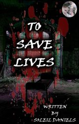To Save Lives by SoleilDaniels