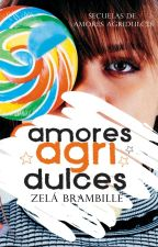 Amores agridulces © (AA #4) by ZelaBrambille