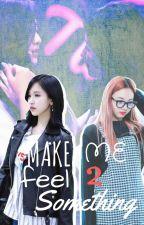 Make Me Feel Something 2 by StillDerp