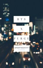 BTS X PURGE by spartasavvy