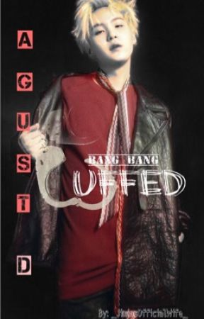 Cuffed | A Min Yoongi Fanfiction| by _JiminsOfficialWife_