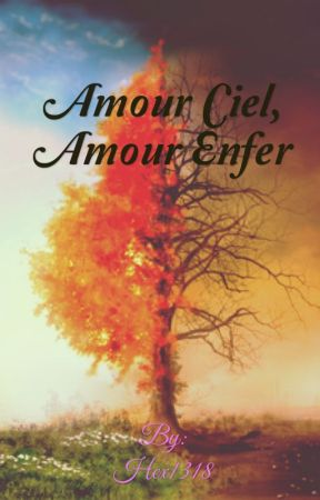 Amour Ciel, Amour Enfer by Hex1318