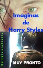 IMAGINAS DE HARRY STYLES II , by @Myblueinfinity by MyBlueInfinity