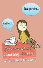 50 Curhatan Seorang Jomblo by febrianiss