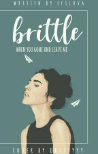 BRITTLE  *Revisi* by Efilova