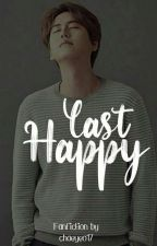 Last Happy [PRIVATE] by chaeyeo17
