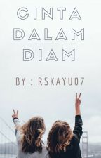 Cinta Dalam Diam by rskayu07
