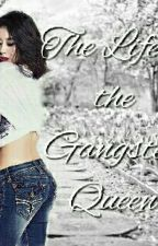 The Life of the Gangster Queen  by LysaMenong
