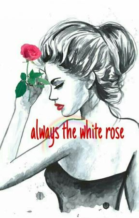 Always The White Rose by hanie123