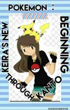 Pokemon: Keira's New Beginning Through Kanto [SLOW UPDATES] by StrangeWeirdFangurl