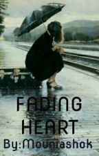 Fading Heart by Mouniashok