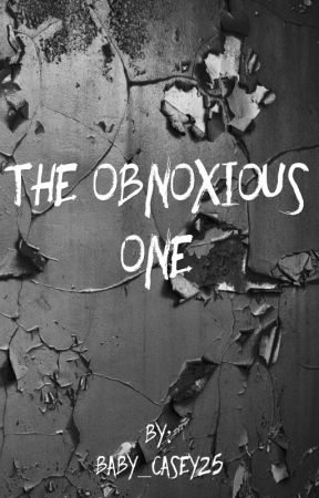 The Obnoxious One (Published) by baby_casey25