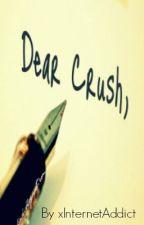 Dear Crush... by xInternetAddict
