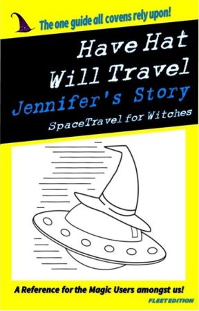Have Hat Will Travel - Jennifer's Story by NineLizards