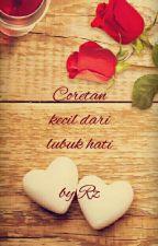 Coretan Kecil Dari Lubuk Hati (By RZ) by Cerita_RZ