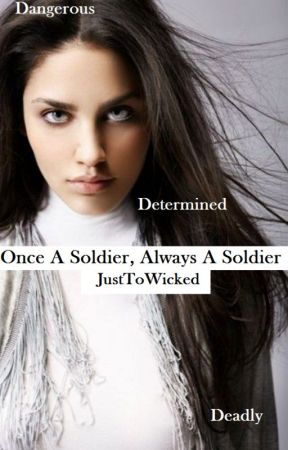 Once a Soldier, Always a Soldier by JustToWicked