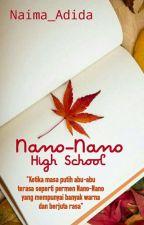 Nano-Nano High School (REVISI) by Nai_Azzahra