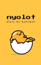 nyolot  ーkth by kyooash