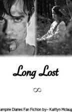 Long Lost (Vampire Diaries Fan Fiction) by _kaaitlynnx3