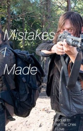 Mistakes I Made | The Walking Dead by longnightswriting