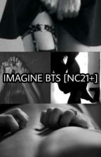 IMAGINE BTS [NC21+] by babygirlnyabts