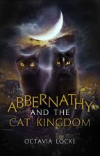 Abbernathy and the Cat Kingdom by OctaviaLocke