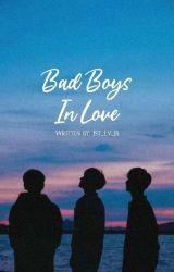 Bad Boys In Love by JustLoveJes