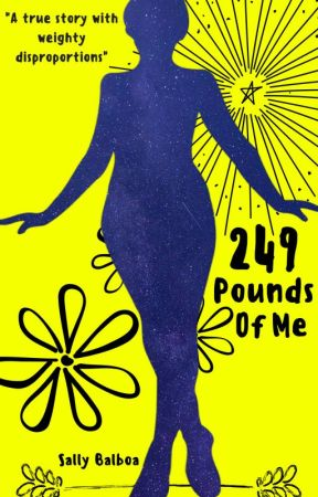 249 Pounds of Me by SallyBalboa
