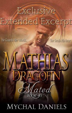 Mathias: Dragofin Mated, Book #3 Extended Excerpt by MychalDaniels